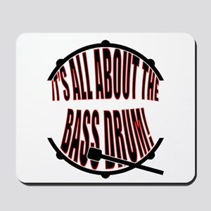 It's All About The Bass... Drum Mousepad