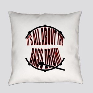It's All About The Bass... Drum Everyday Pillow
