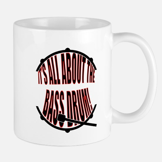 It's All About The Bass... Drum Mug