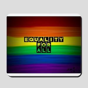 Equality for all . Rainbow art Mousepad