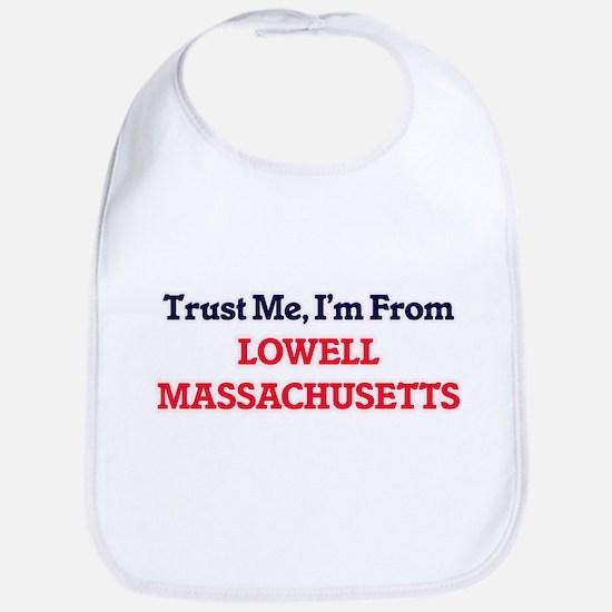 Trust Me, I'm from Lowell Massachusetts Bib