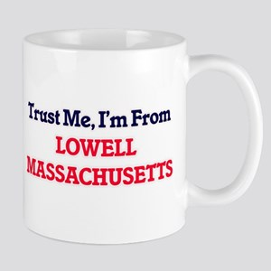 Trust Me, I'm from Lowell Massachusetts Mugs