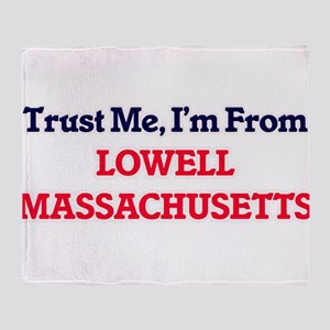 Trust Me, I'm from Lowell Massachuse Throw Blanket