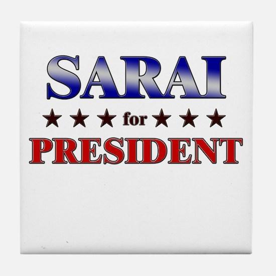 SARAI for president Tile Coaster