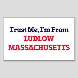Trust Me, I'm from Ludlow Massachusetts Sticker