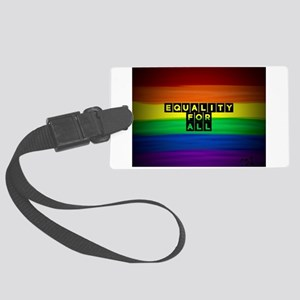 Equality for all . Rainbow art Large Luggage Tag