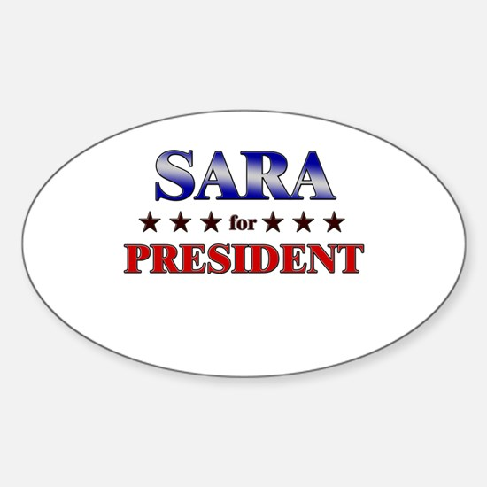 SARA for president Oval Decal