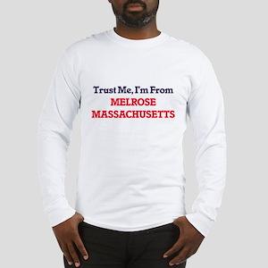 Trust Me, I'm from Melrose Mas Long Sleeve T-Shirt