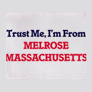 Trust Me, I'm from Melrose Massachus Throw Blanket