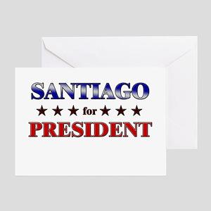 SANTIAGO for president Greeting Card