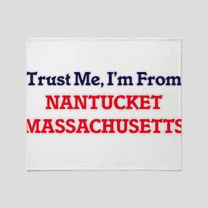 Trust Me, I'm from Nantucket Massach Throw Blanket