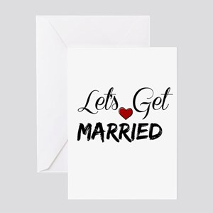 Let's Get Married Greeting Cards