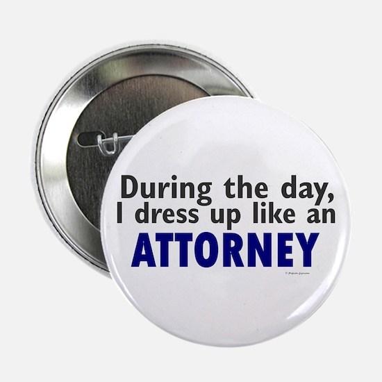 "Dress Up Like An Attorney 2.25"" Button"