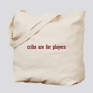cribs are for players Tote Bag
