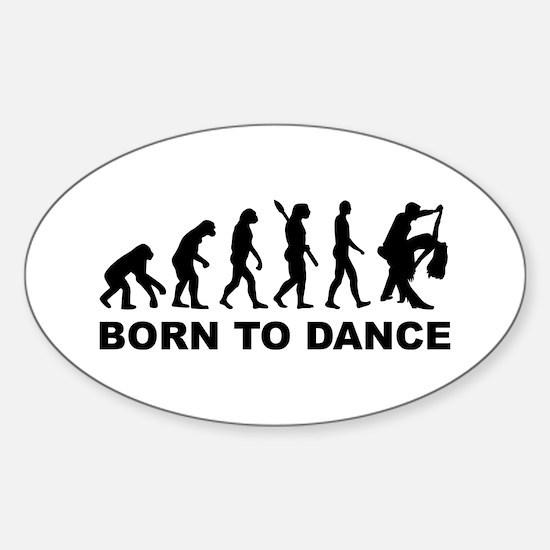 Evolution dancing born to dance Sticker (Oval)