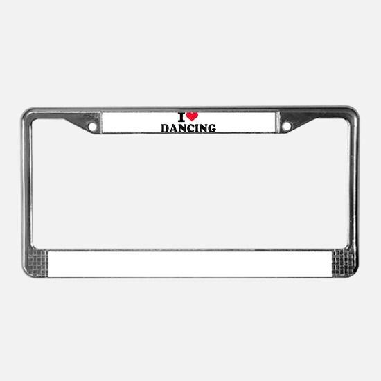 I love dancing License Plate Frame