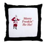 Merry Freakin' Ho Ho! Throw Pillow