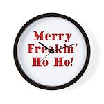 Merry Freakin' Ho Ho! Wall Clock
