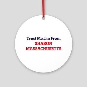 Trust Me, I'm from Sharon Massachus Round Ornament
