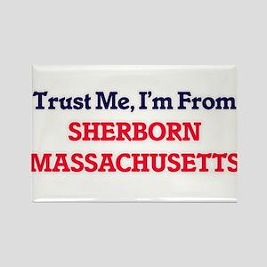 Trust Me, I'm from Sherborn Massachusetts Magnets