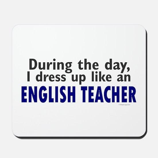 Dress Up Like An English Teacher Mousepad