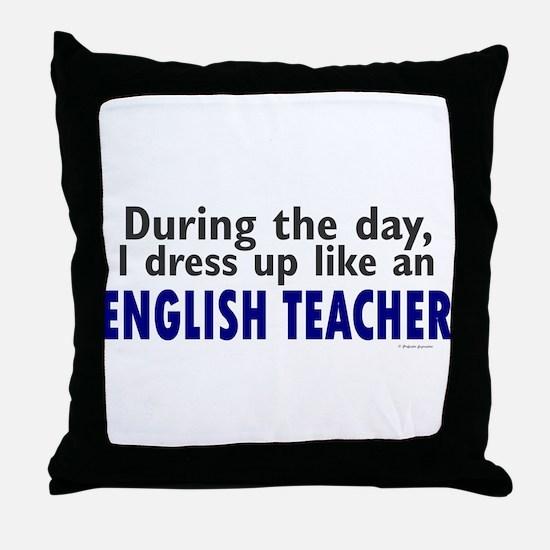 Dress Up Like An English Teacher Throw Pillow