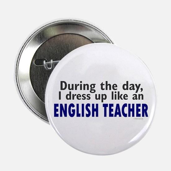 """Dress Up Like An English Teacher 2.25"""" Button"""