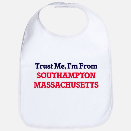 Trust Me, I'm from Southampton Massachusetts Bib