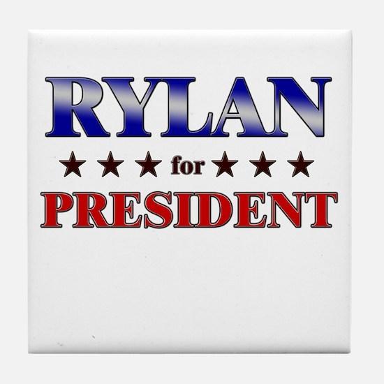 RYLAN for president Tile Coaster