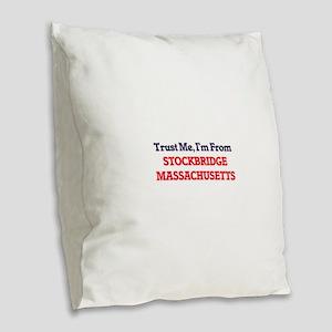 Trust Me, I'm from Stockbridge Burlap Throw Pillow