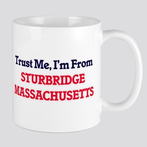 Trust Me, I'm from Sturbridge Massachusetts Mugs