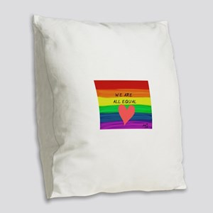We are all equal heart Burlap Throw Pillow