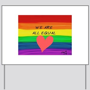 We are all equal heart Yard Sign