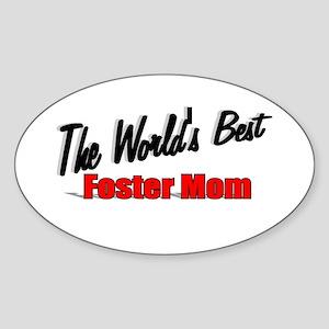 """The World's Best Foster Mom"" Oval Sticker"