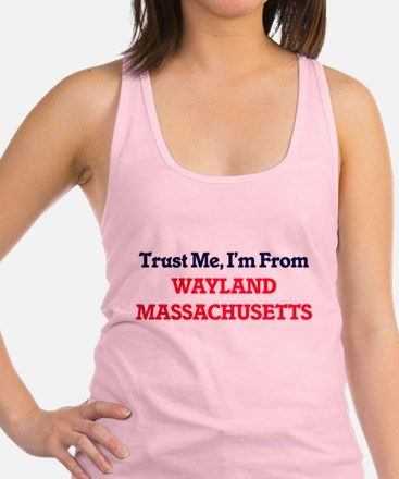 Trust Me, I'm from Wayland Mass Racerback Tank Top