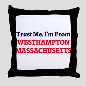 Trust Me, I'm from Westhampton Massac Throw Pillow