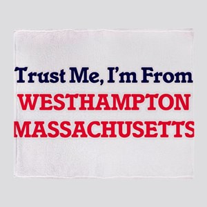 Trust Me, I'm from Westhampton Massa Throw Blanket