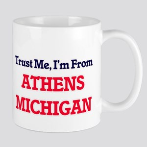 Trust Me, I'm from Athens Michigan Mugs