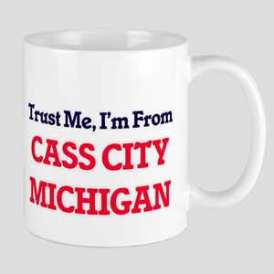 Trust Me, I'm from Cass City Michigan Mugs