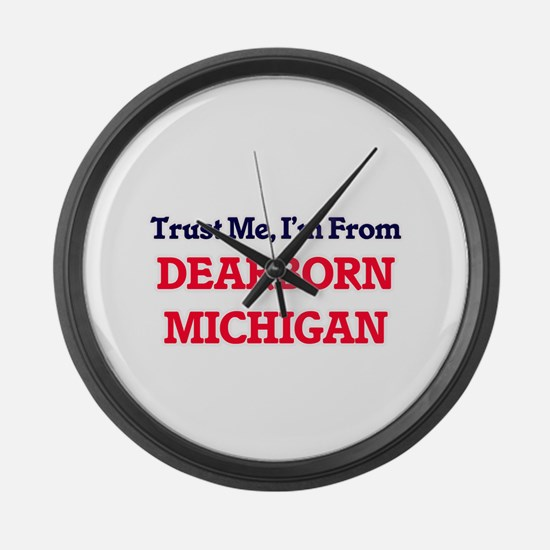 Trust Me, I'm from Dearborn Michi Large Wall Clock