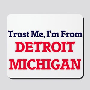 Trust Me, I'm from Detroit Michigan Mousepad