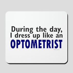 Dress Up Like An Optometrist Mousepad