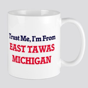 Trust Me, I'm from East Tawas Michigan Mugs