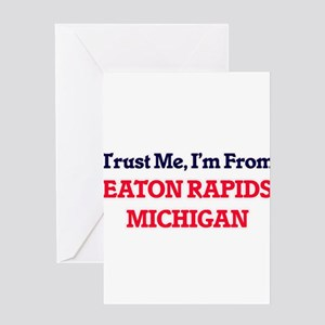 Trust Me, I'm from Eaton Rapids Mic Greeting Cards