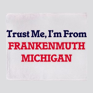 Trust Me, I'm from Frankenmuth Michi Throw Blanket