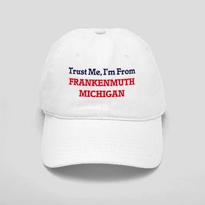 Trust Me, I'm from Frankenmuth Michigan Cap