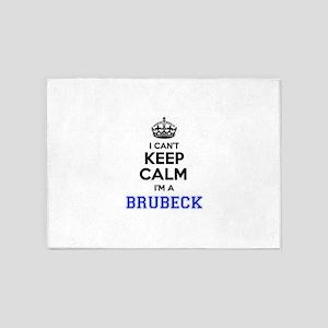 I can't keep calm Im BRUBECK 5'x7'Area Rug