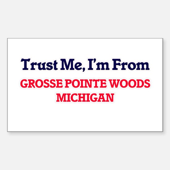 Trust Me, I'm from Grosse Pointe Woods Mic Decal