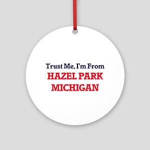 Trust Me, I'm from Hazel Park Michi Round Ornament
