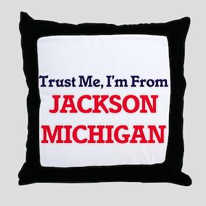 Trust Me, I'm from Jackson Michigan Throw Pillow